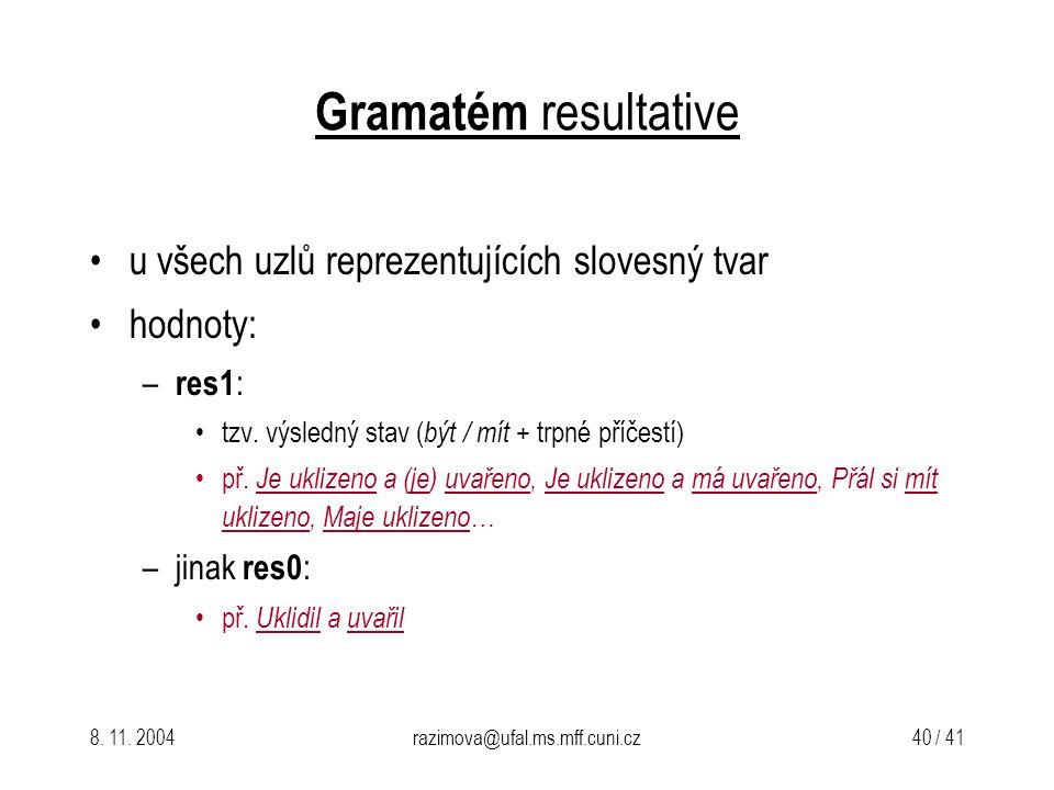 Gramatém resultative u všech uzlů reprezentujících slovesný tvar