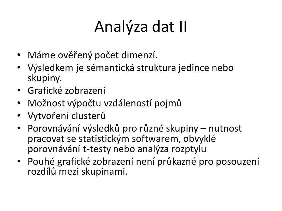 Analýza dat II Máme ověřený počet dimenzí.
