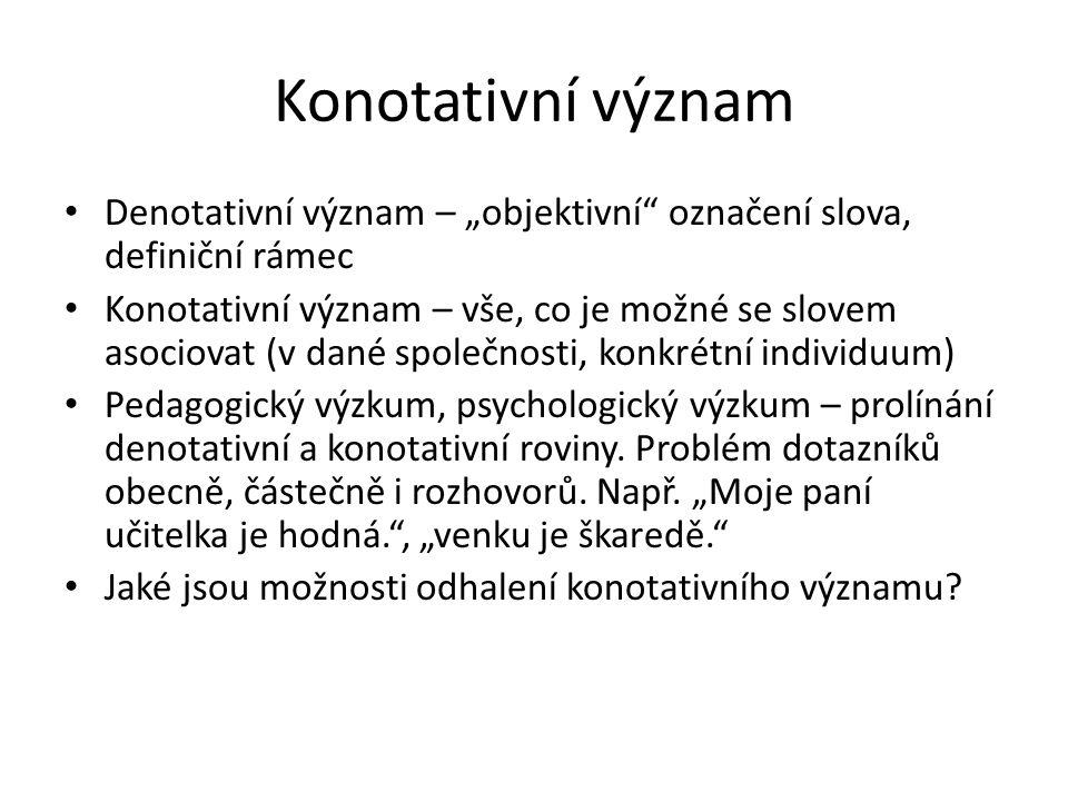 """Konotativní význam Denotativní význam – """"objektivní označení slova, definiční rámec."""