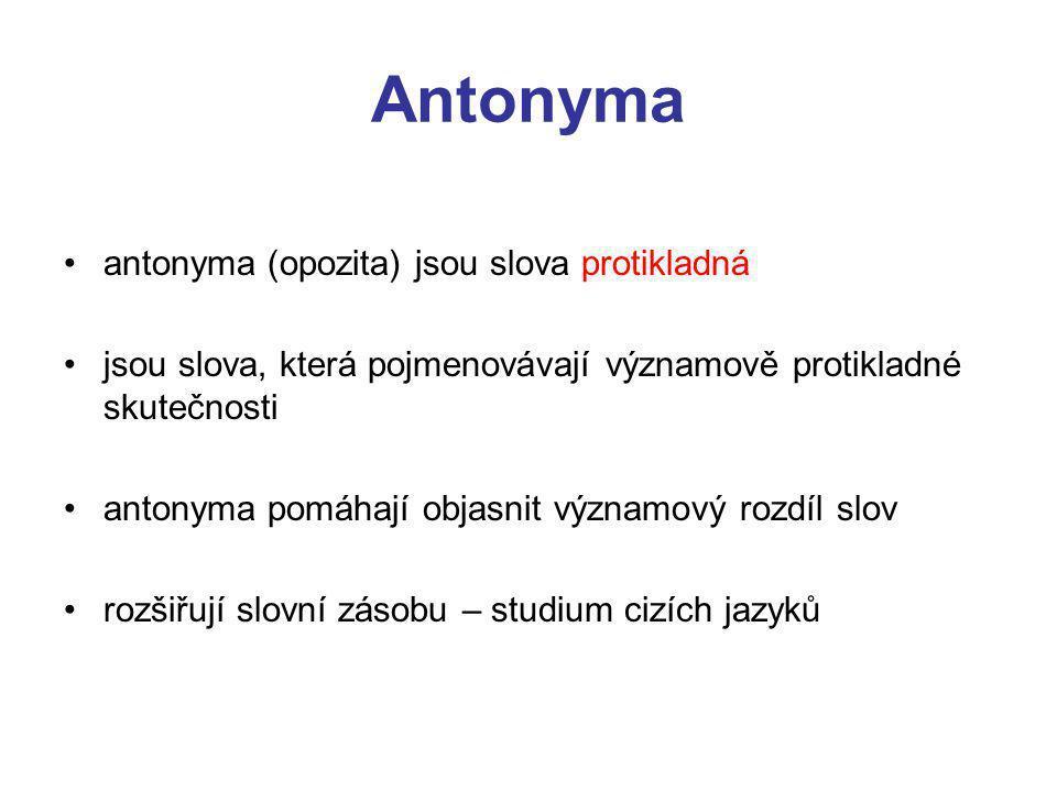Antonyma antonyma (opozita) jsou slova protikladná