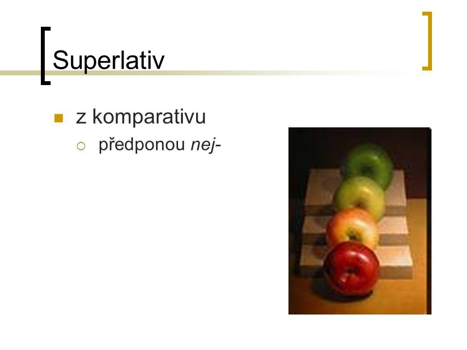 Superlativ z komparativu předponou nej-