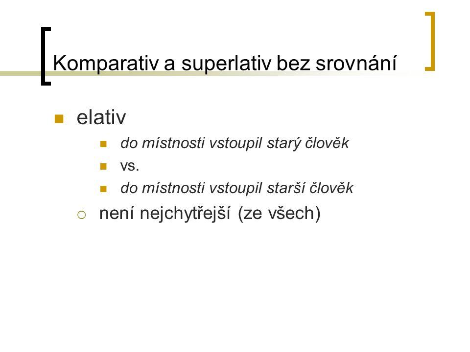 Komparativ a superlativ bez srovnání