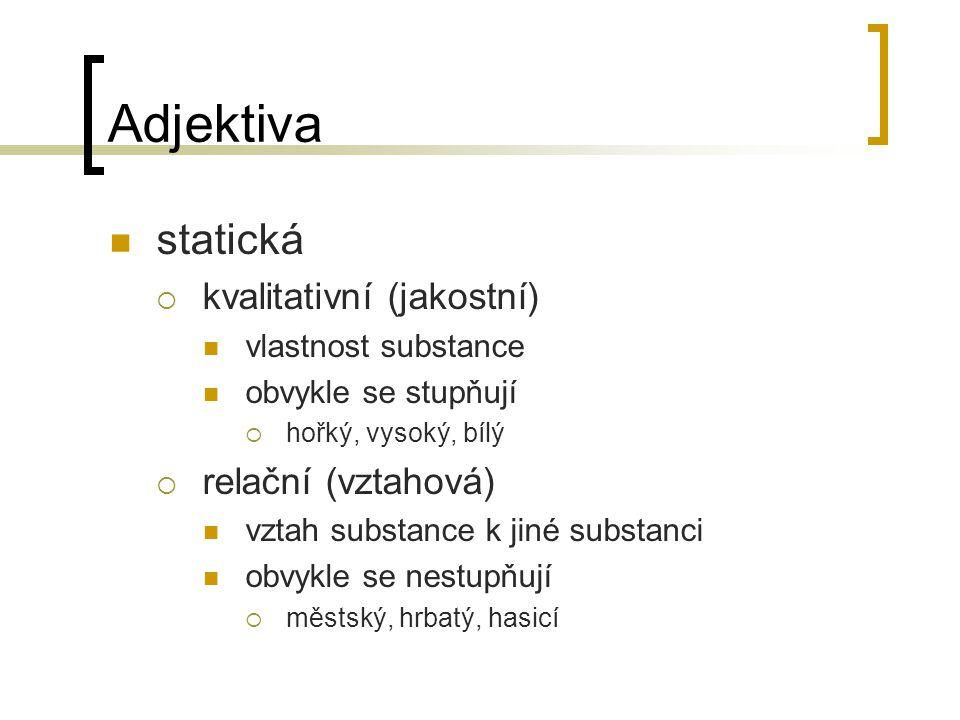 Adjektiva statická kvalitativní (jakostní) relační (vztahová)