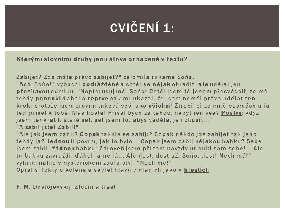 Cvičení 1: Kterými slovními druhy jsou slova označená v textu .