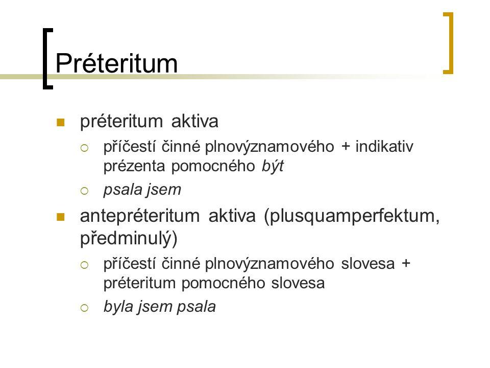 Préteritum préteritum aktiva