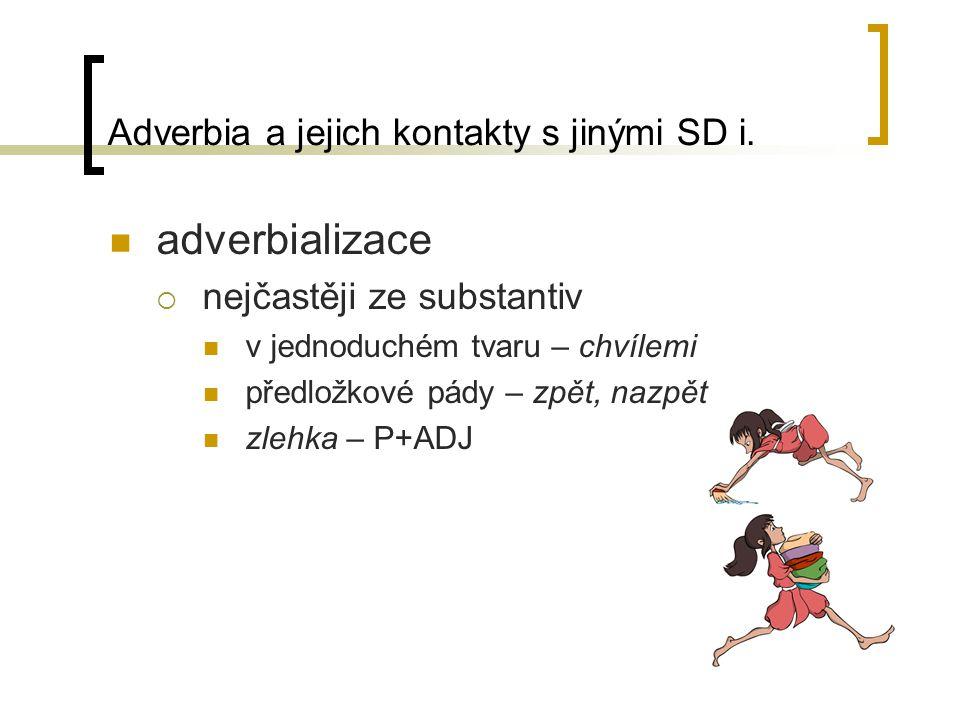 Adverbia a jejich kontakty s jinými SD i.
