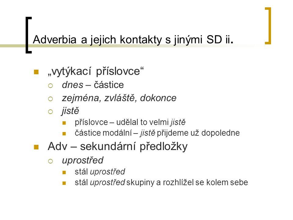 Adverbia a jejich kontakty s jinými SD ii.