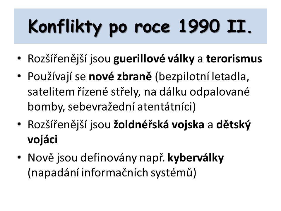 Konflikty po roce 1990 II. Rozšířenější jsou guerillové války a terorismus.