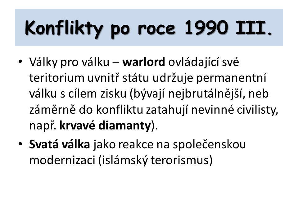 Konflikty po roce 1990 III.