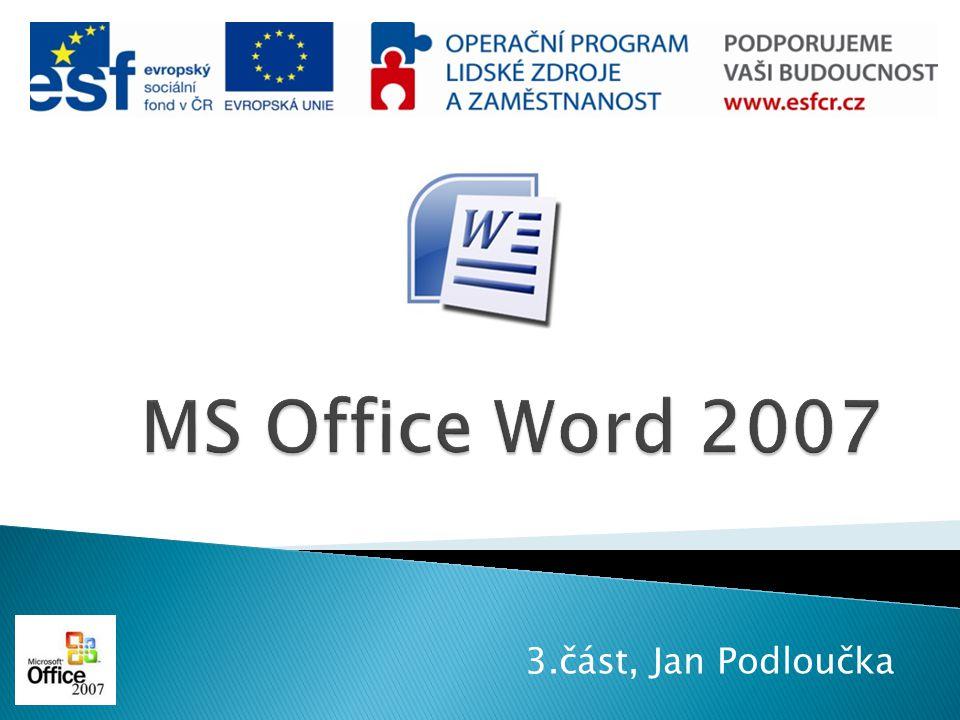 MS Office Word 2007 3.část, Jan Podloučka