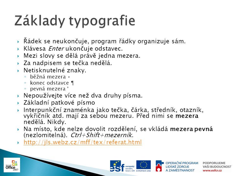Základy typografie Řádek se neukončuje, program řádky organizuje sám.