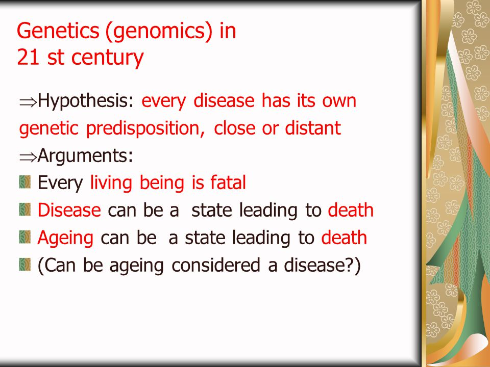 Genetics (genomics) in 21 st century