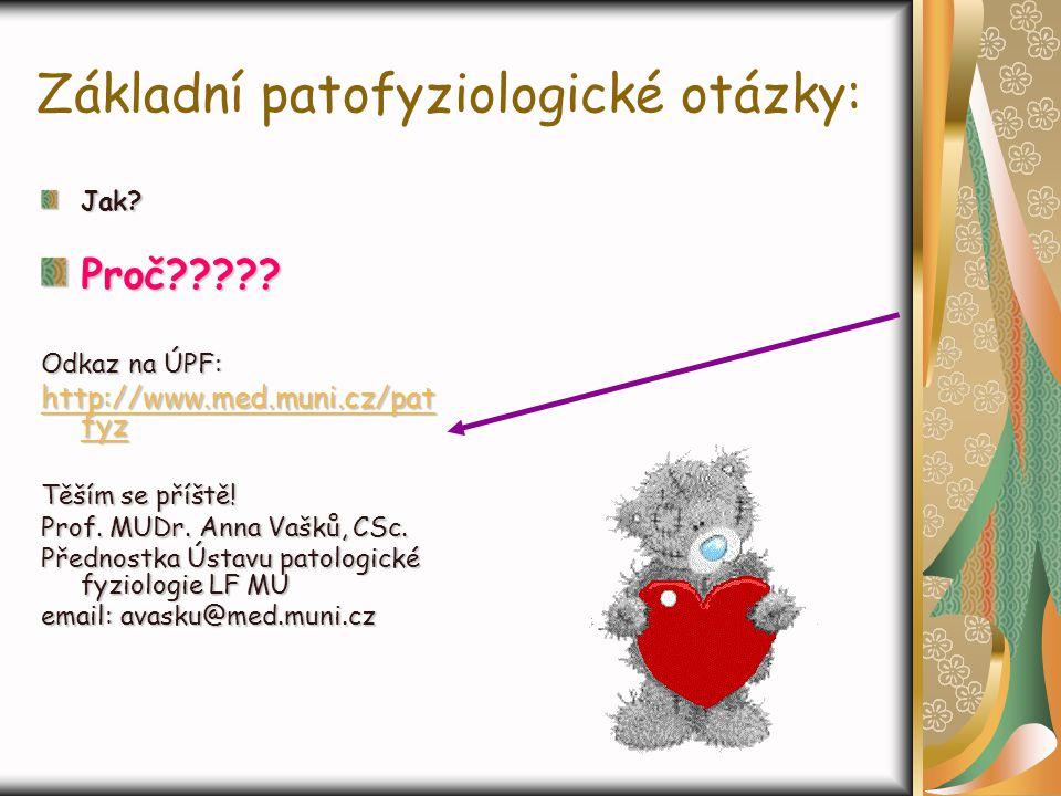 Základní patofyziologické otázky:
