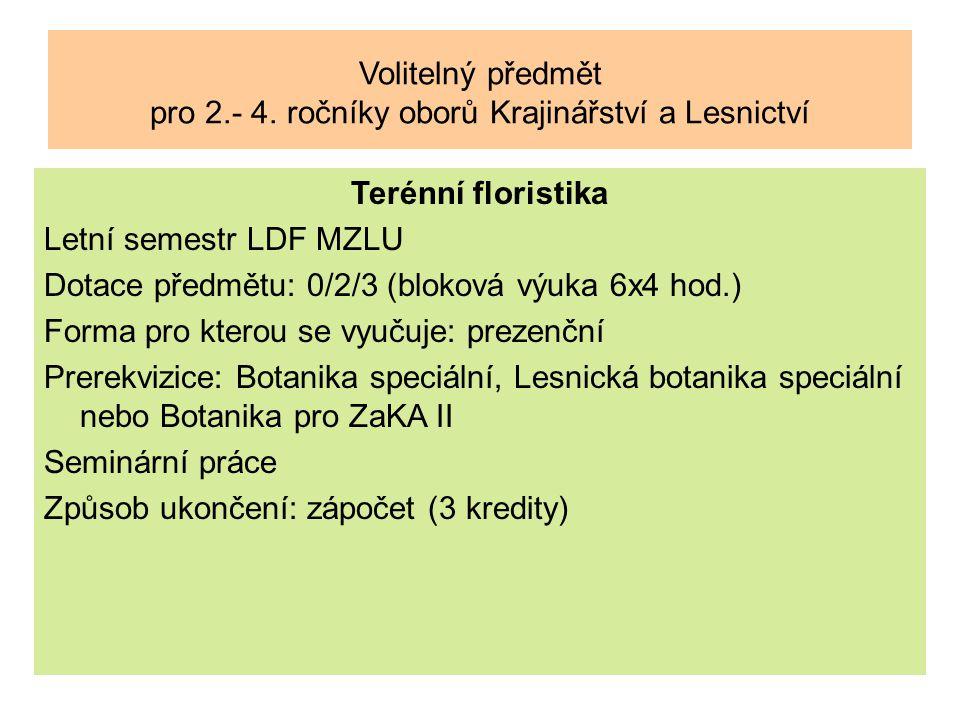 Volitelný předmět pro 2.- 4. ročníky oborů Krajinářství a Lesnictví