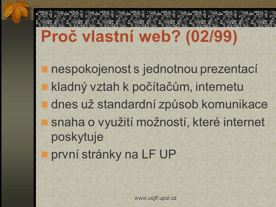 Proč vlastní web (02/99) nespokojenost s jednotnou prezentací