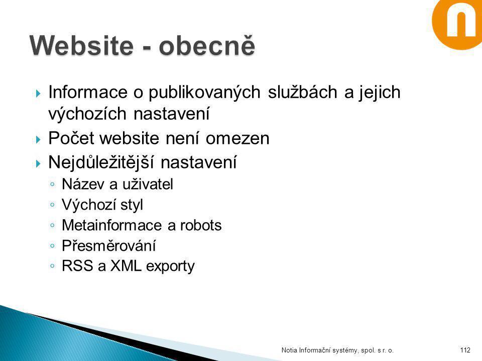 Website - obecně Informace o publikovaných službách a jejich výchozích nastavení. Počet website není omezen.