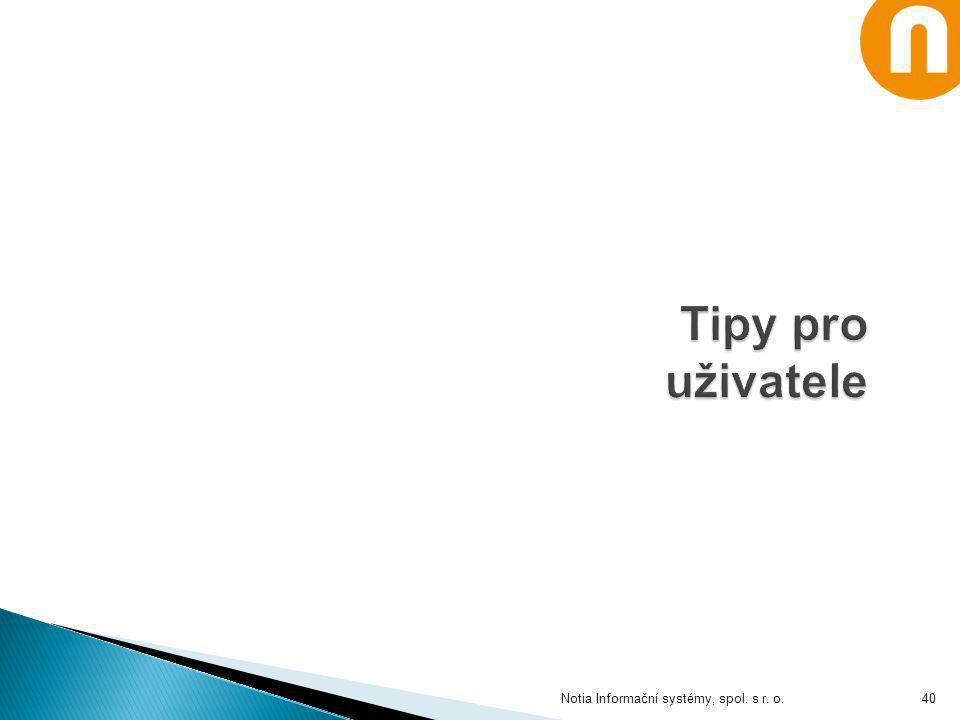 Tipy pro uživatele Notia Informační systémy, spol. s r. o.