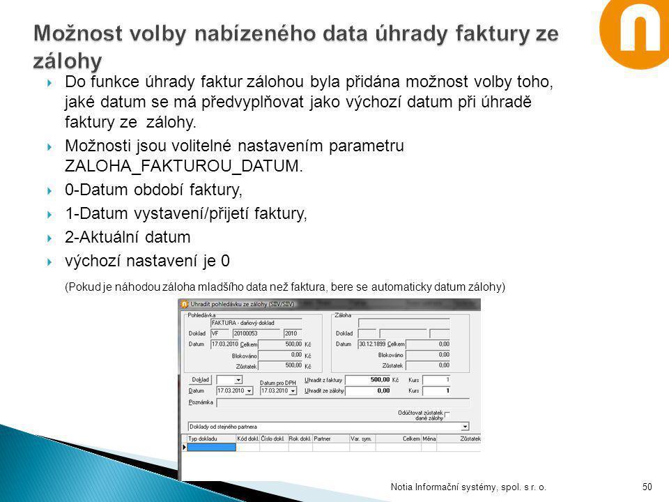 Možnost volby nabízeného data úhrady faktury ze zálohy