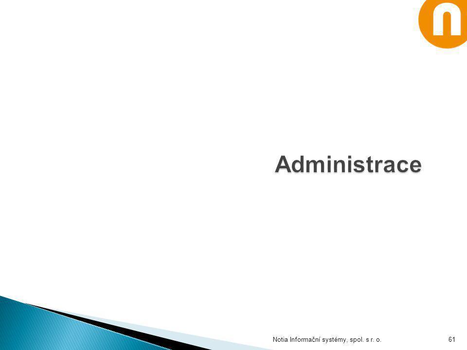 Administrace Notia Informační systémy, spol. s r. o.
