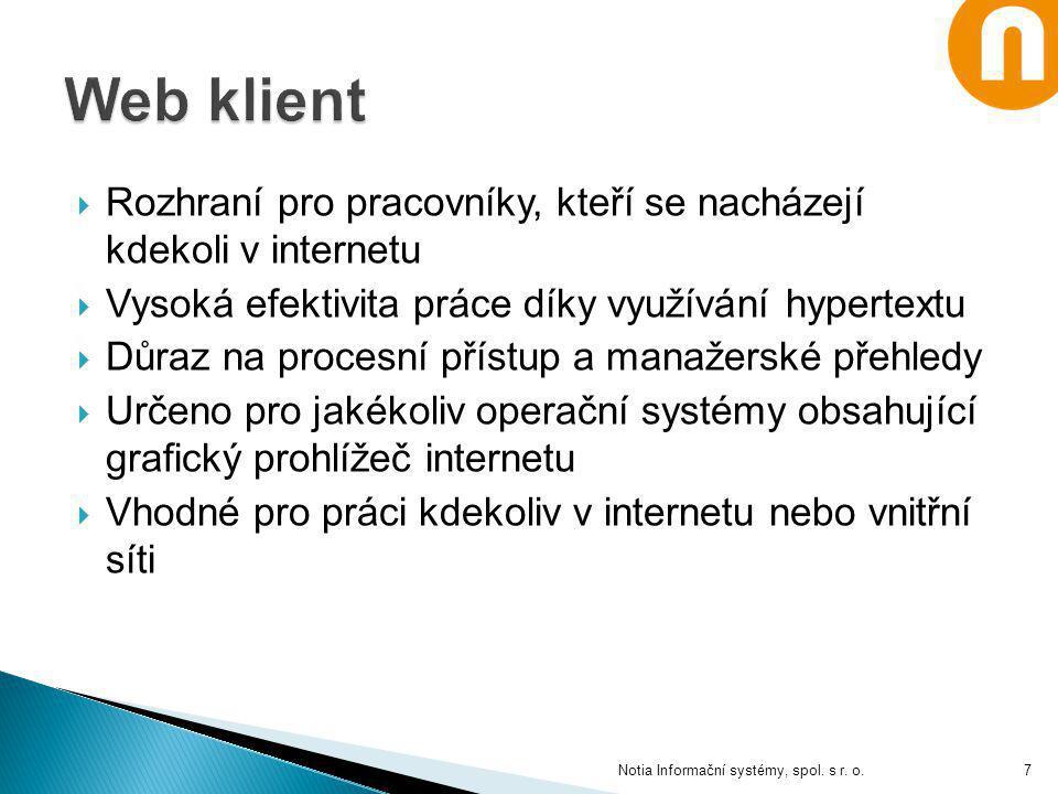 Web klient Rozhraní pro pracovníky, kteří se nacházejí kdekoli v internetu. Vysoká efektivita práce díky využívání hypertextu.