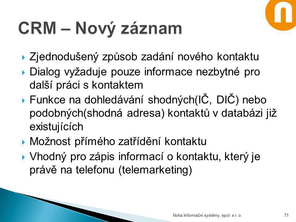 CRM – Nový záznam Zjednodušený způsob zadání nového kontaktu