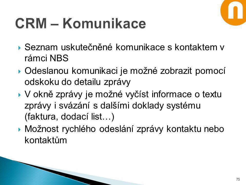 CRM – Komunikace Seznam uskutečněné komunikace s kontaktem v rámci NBS
