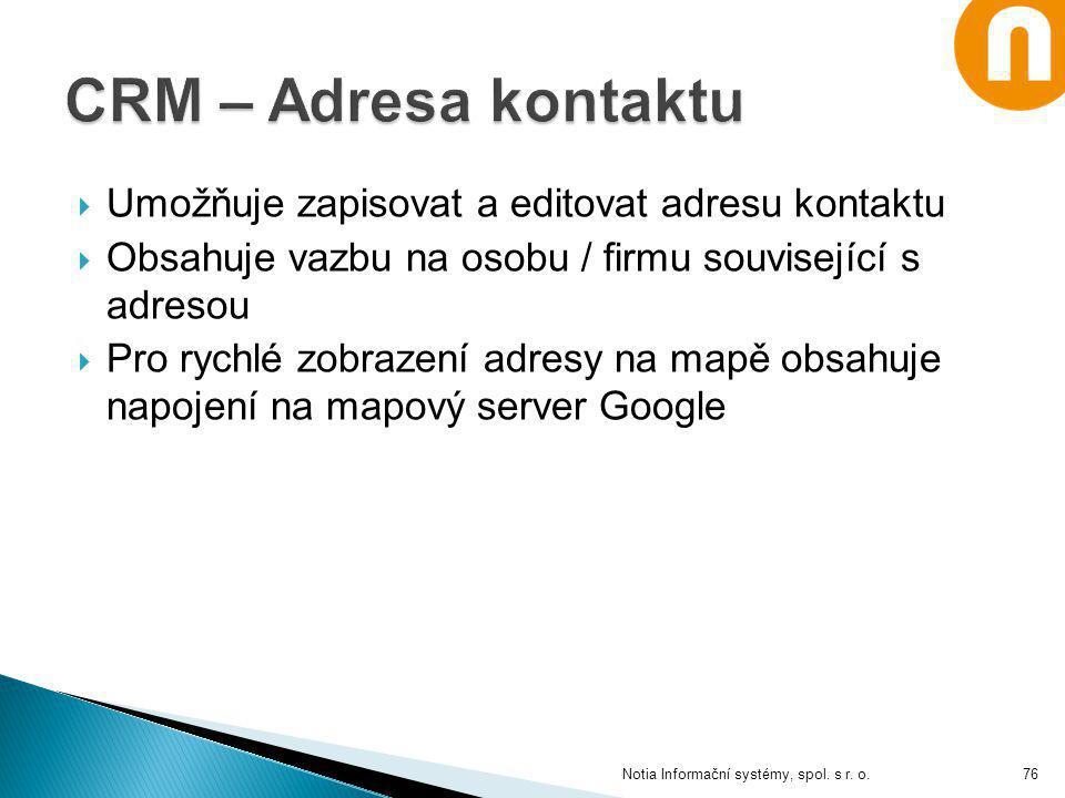 CRM – Adresa kontaktu Umožňuje zapisovat a editovat adresu kontaktu