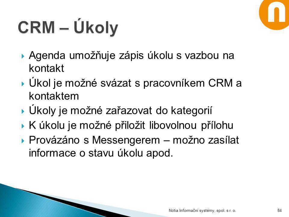 CRM – Úkoly Agenda umožňuje zápis úkolu s vazbou na kontakt