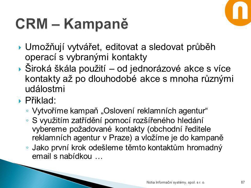 CRM – Kampaně Umožňují vytvářet, editovat a sledovat průběh operací s vybranými kontakty.