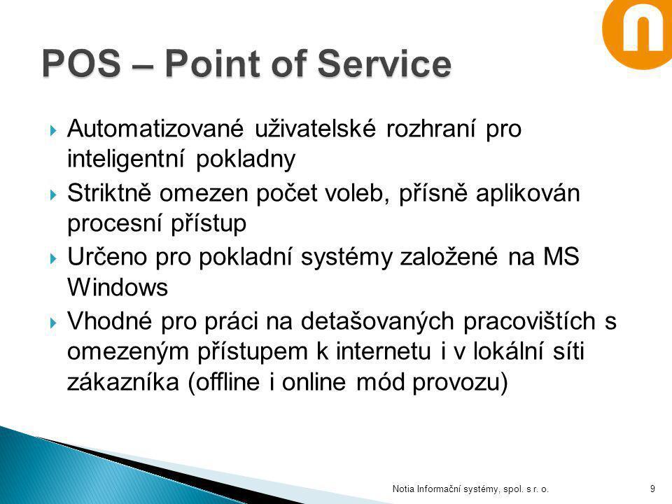 POS – Point of Service Automatizované uživatelské rozhraní pro inteligentní pokladny.