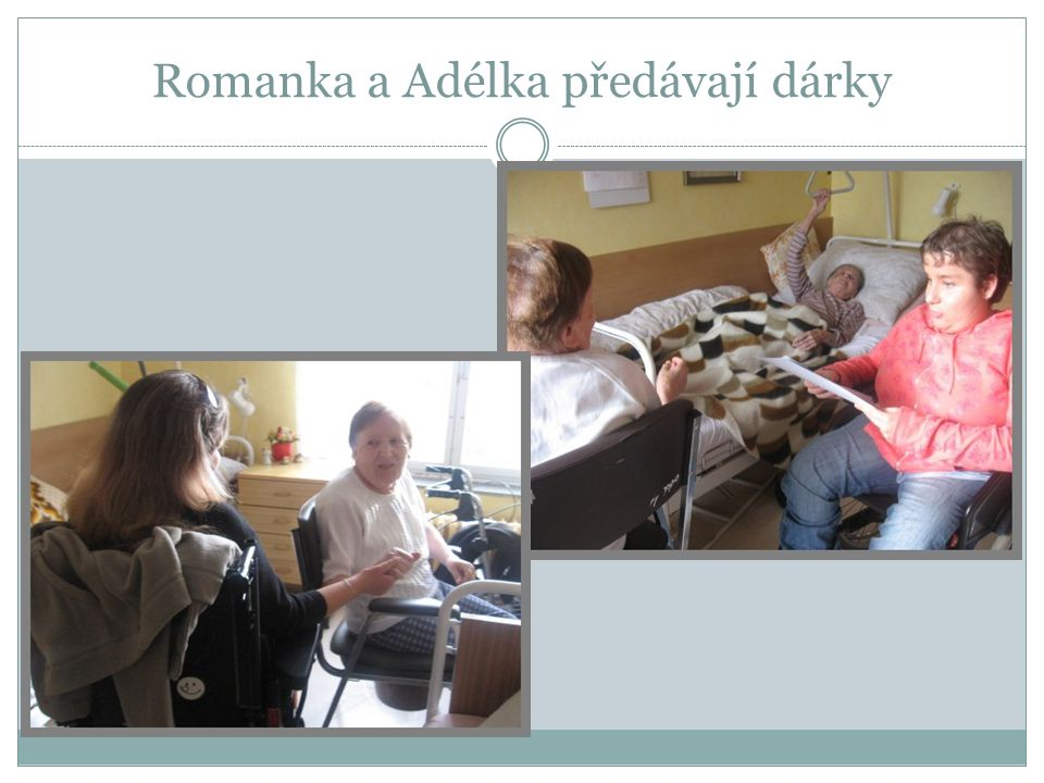 Romanka a Adélka předávají dárky