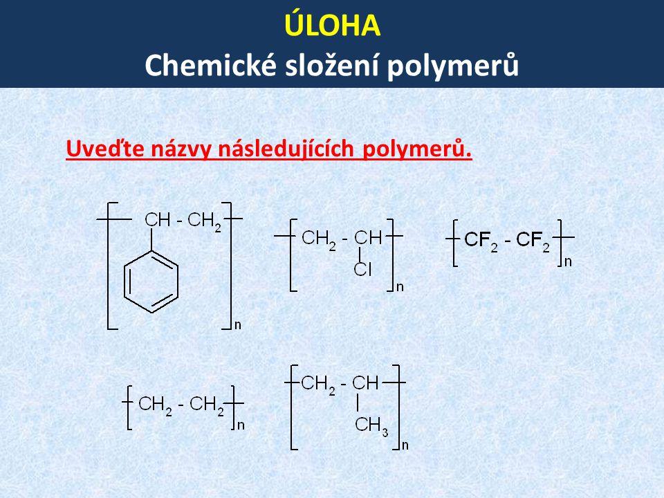 ÚLOHA Chemické složení polymerů