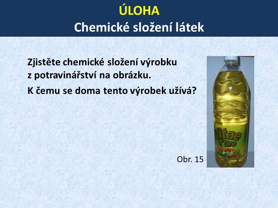 ÚLOHA Chemické složení látek