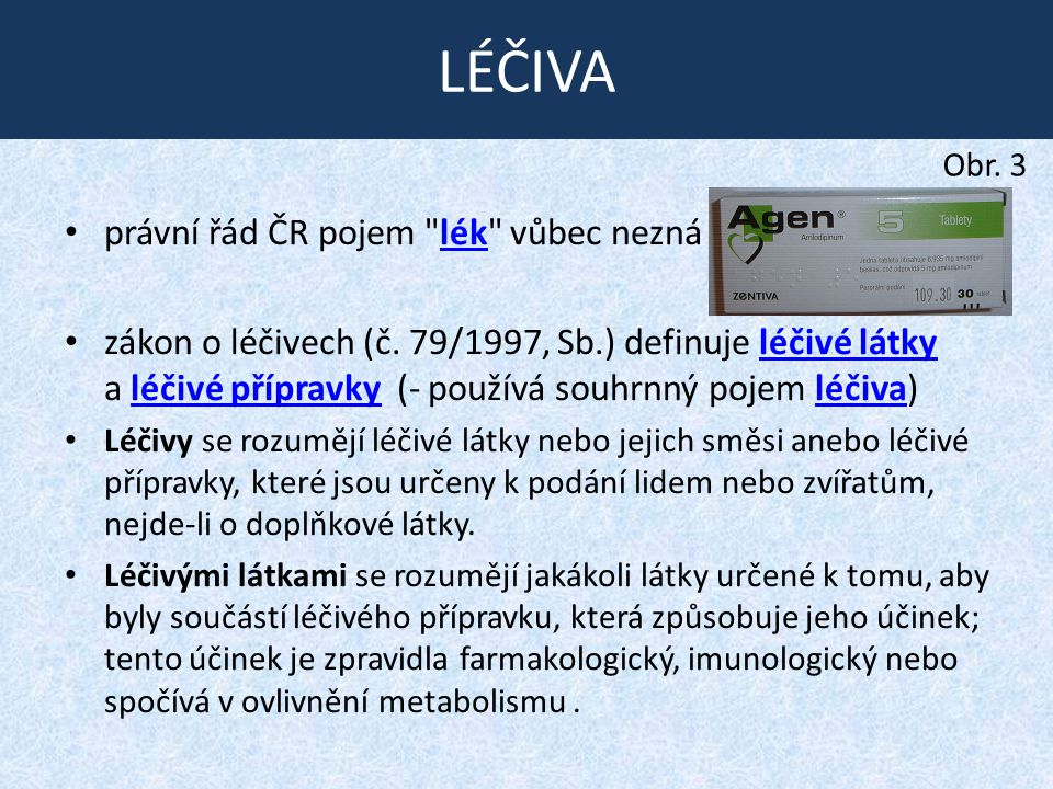 LÉČIVA právní řád ČR pojem lék vůbec nezná