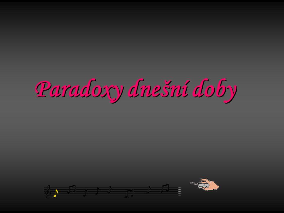 Paradoxy dnešní doby