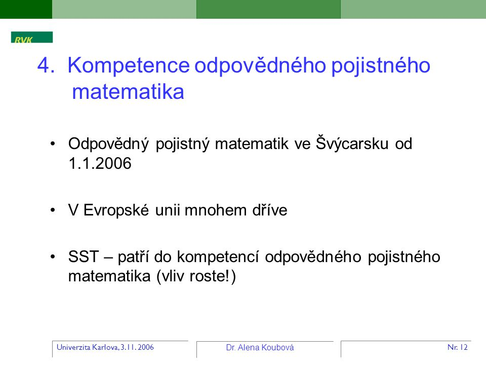 4. Kompetence odpovědného pojistného matematika