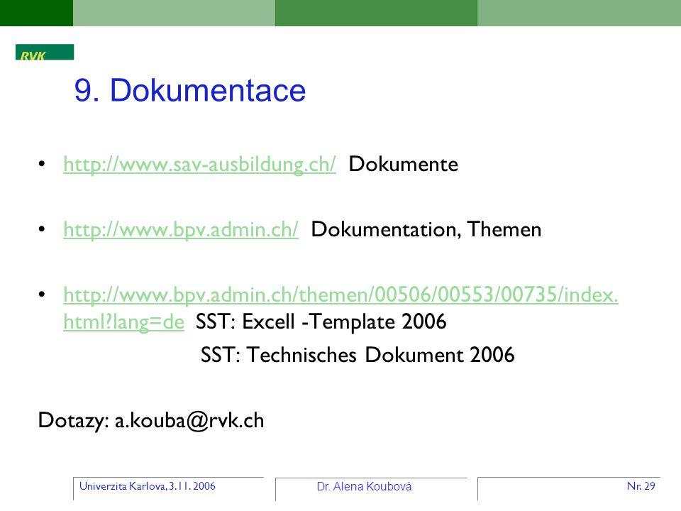 9. Dokumentace http://www.sav-ausbildung.ch/ Dokumente