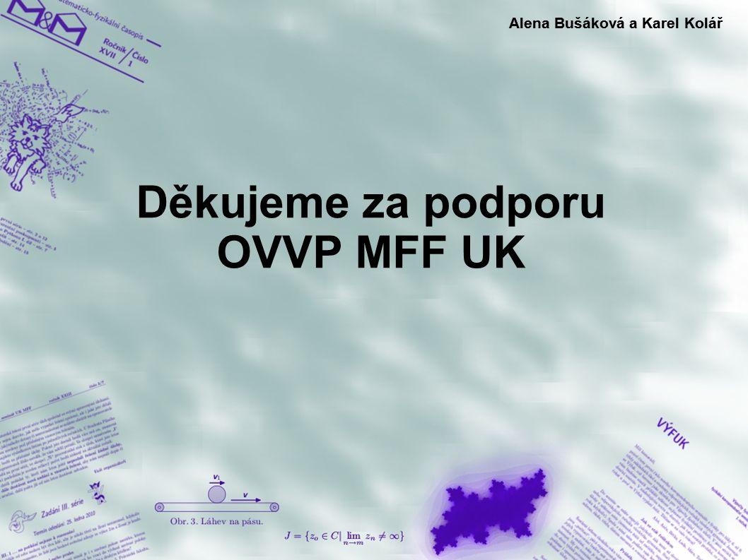 Děkujeme za podporu OVVP MFF UK