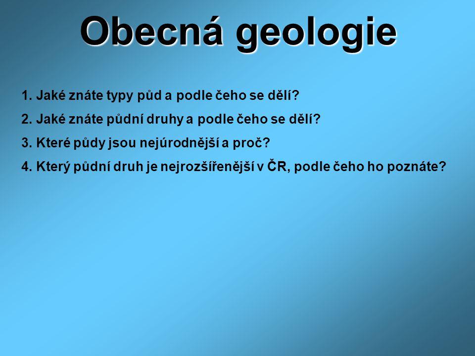 Obecná geologie 1. Jaké znáte typy půd a podle čeho se dělí