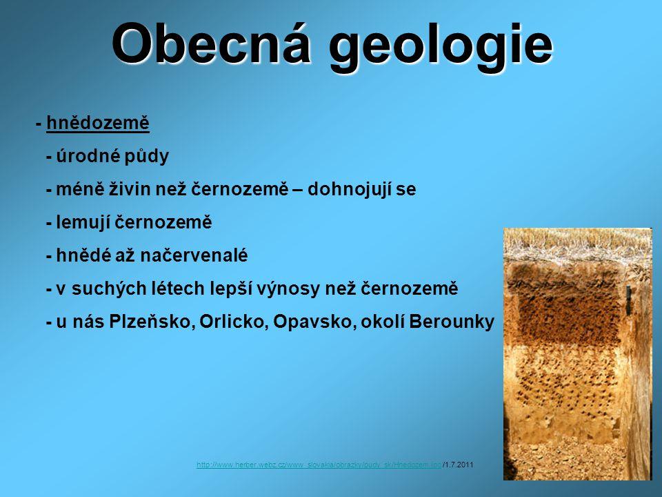 Obecná geologie - hnědozemě - úrodné půdy