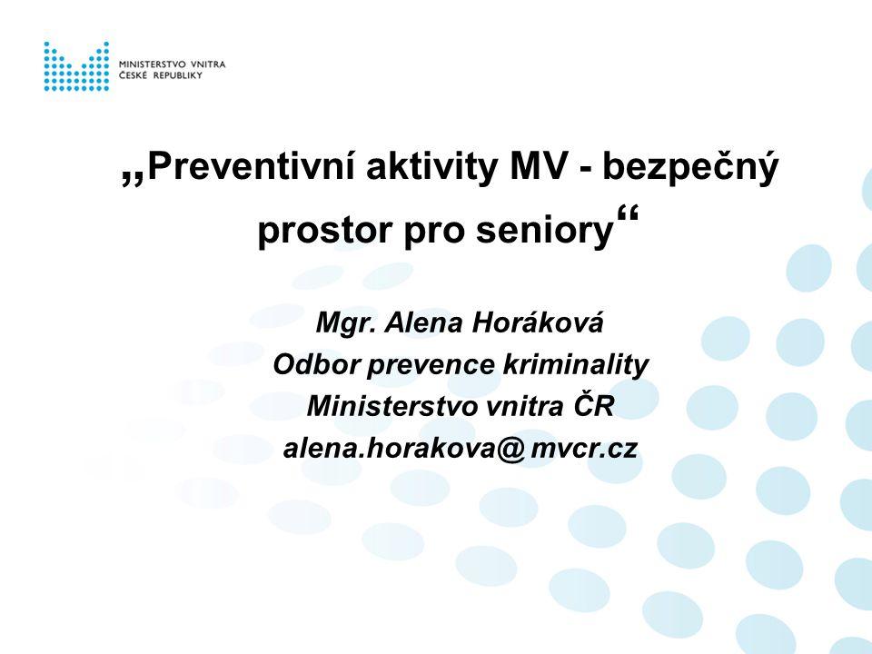 """""""Preventivní aktivity MV - bezpečný prostor pro seniory"""