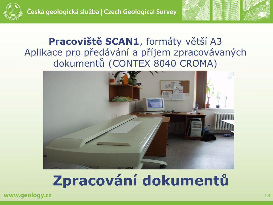 Zpracování dokumentů Pracoviště SCAN1, formáty větší A3