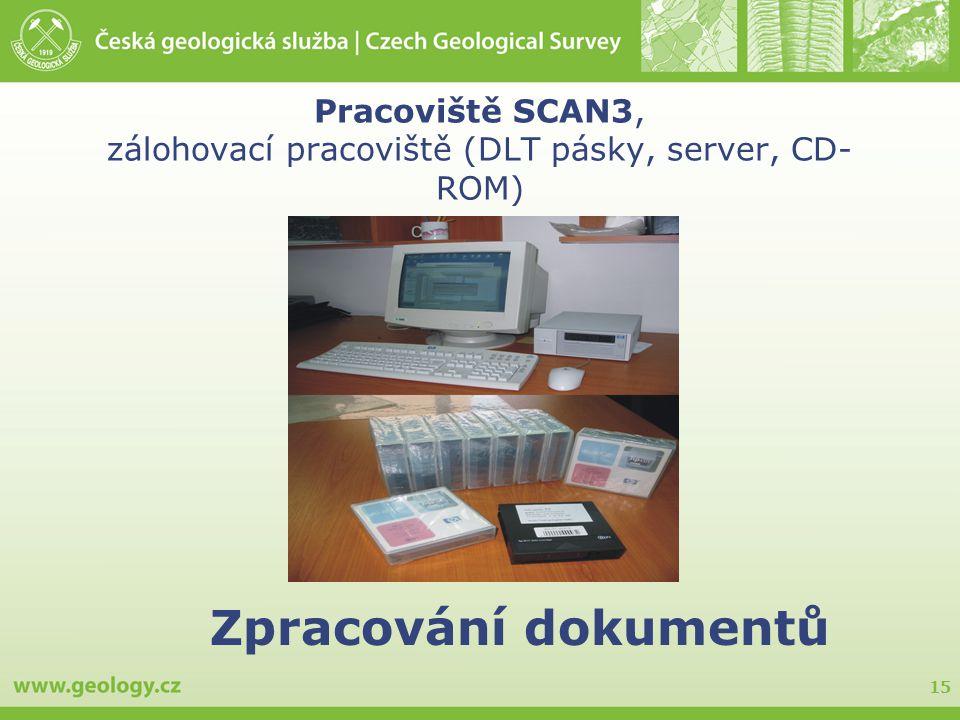 Pracoviště SCAN3, zálohovací pracoviště (DLT pásky, server, CD-ROM)