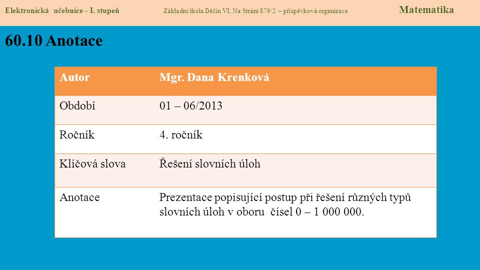 60.10 Anotace Autor Mgr. Dana Krenková Období 01 – 06/2013 Ročník