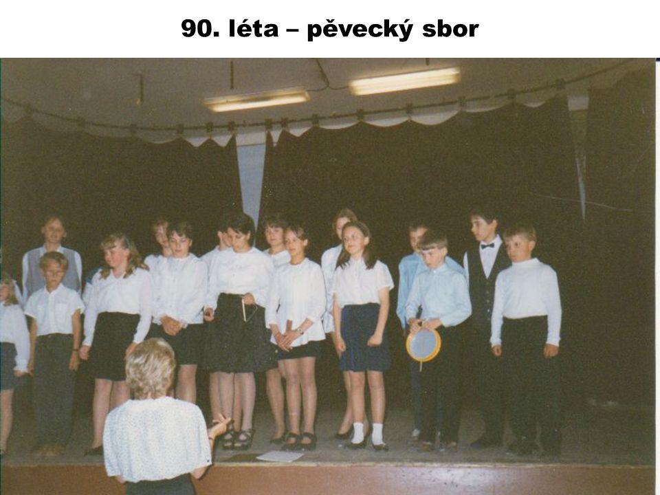 90. léta – pěvecký sbor