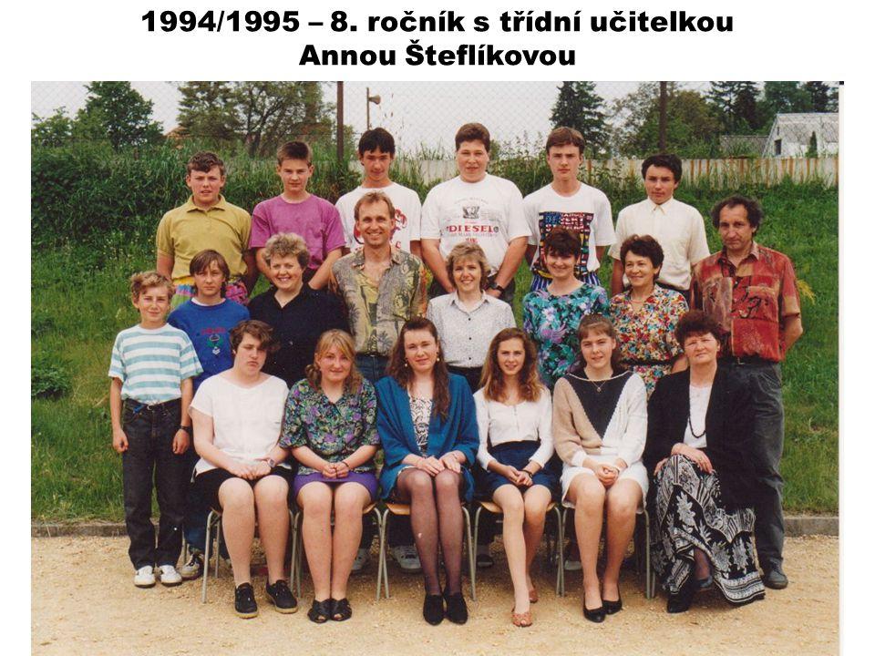 1994/1995 – 8. ročník s třídní učitelkou Annou Šteflíkovou
