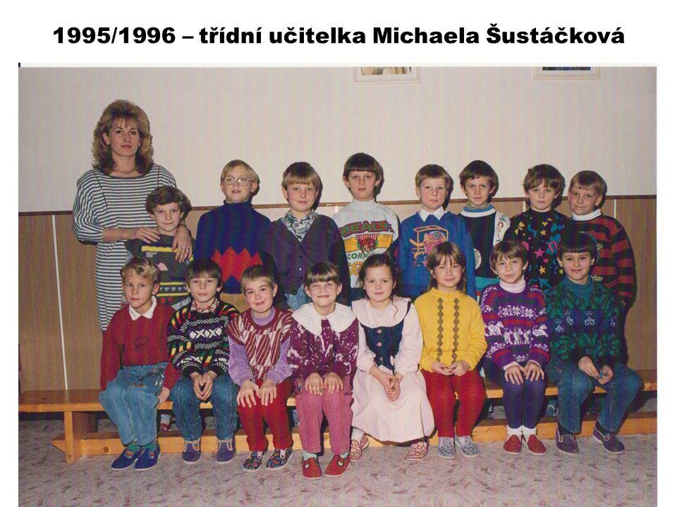 1995/1996 – třídní učitelka Michaela Šustáčková