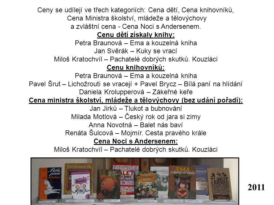 2011 Ceny se udílejí ve třech kategoriích: Cena dětí, Cena knihovníků,