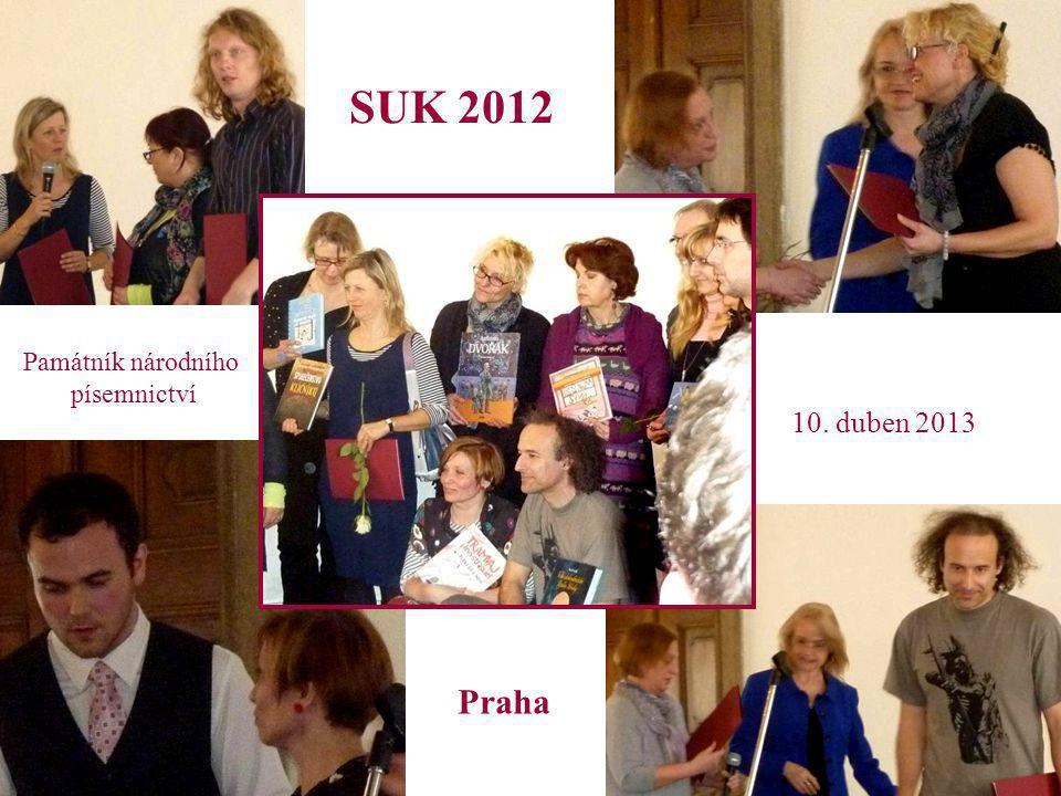SUK 2012 Památník národního písemnictví 10. duben 2013 Praha