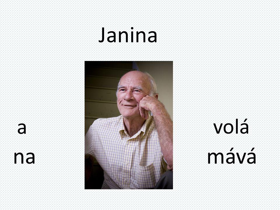 Janina volá a na mává